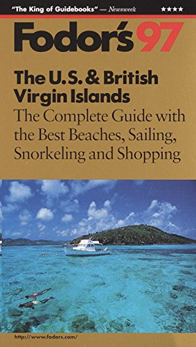 The U.S. and British Virgin Islands '97: The Complete Guide with the Best Beaches, Sailing, ...