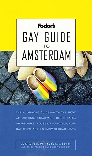 Fodor's Gay Guide to Amsterdam (Fodor's Gay Guides): Collins, Andrew