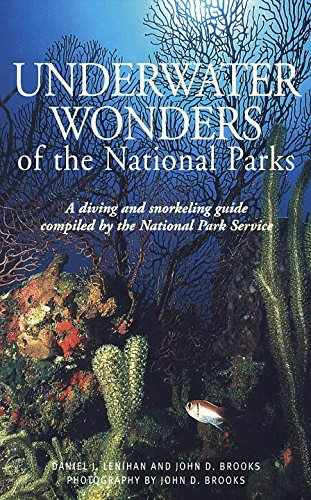 Underwater Wonders of the National Parks: A Diving and Snorkeling Guide: Lenihan, Daniel J.; Brooks...