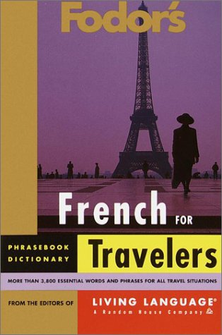 9780679034094: Fodor's French for Travelers (Phrase Book) (Fodor's Languages for Travelers)