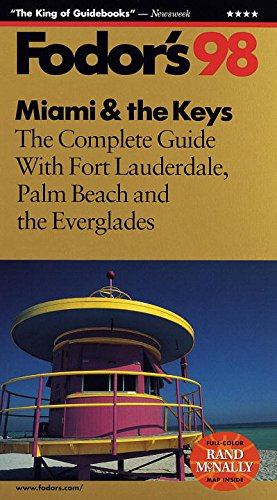 Miami & the Keys '98: The Complete Guide with Fort Lauderdale, Palm Beach and the ...