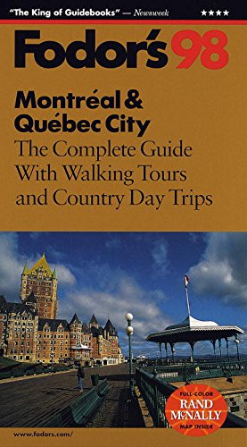 Montreal & Quebec City '98: The Complete Guide with Walking Tours and Country Day Trips (...