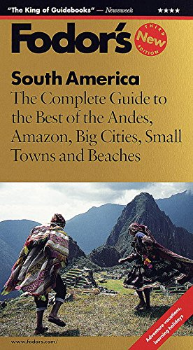 9780679035374: South America: The Complete Guide to the Best of the Andes, Amazon, Big Cities, Small Towns and Beaches (3rd ed)