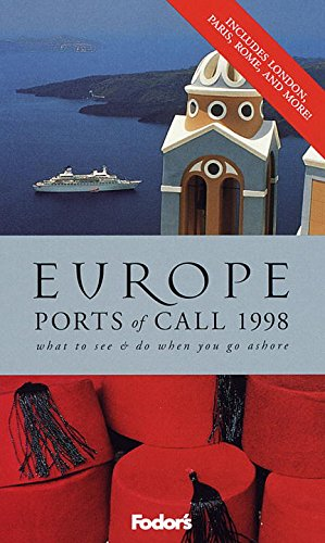 Europe Ports of Call '98: What to See & Do When You Go Ashore (Serial): Fodor's