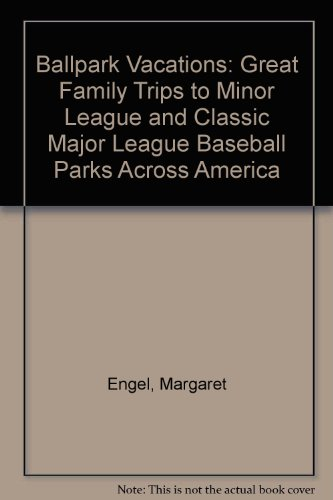 9780679035855: Ballpark Vacations: Great Family Trips to Minor League and Classic Major League Baseball Parks Across America