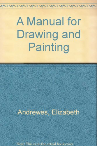 9780679123002: A Manual for Drawing and Painting