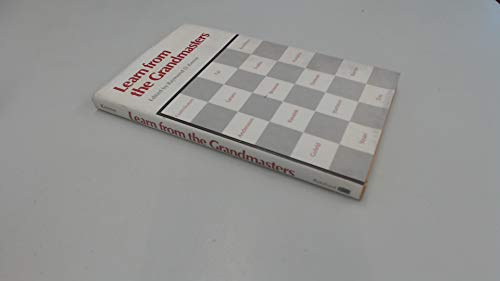 9780679130475: Learn from the Grandmasters / Edited by Raymond D. Keene ; Contributors, Ulf Andersson ... [Et Al. ]