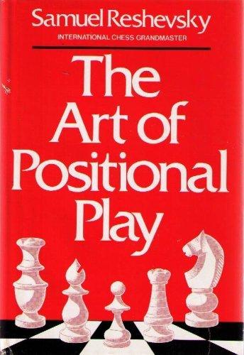 The Art of Positional Play: Reshevsky, Samuel