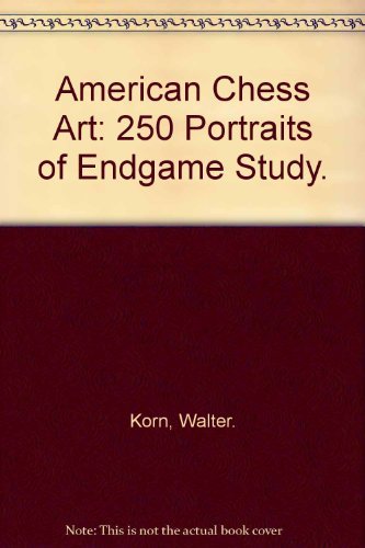 9780679130574: American Chess Art: 250 Portraits of Endgame Study.