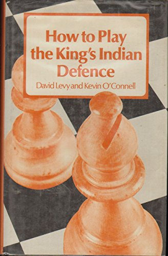 How to Play the King's Indian Defence (9780679133759) by David Levy; Kevin O'Connell