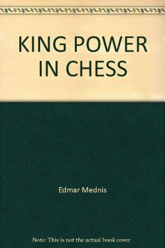 KING POWER IN CHESS Mednis, Edmar