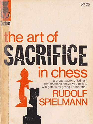 9780679140009: The Art of Sacrifice in Chess: A Great Master of Brilliant Combinations Shows You How to Win Games by Giving Up Material