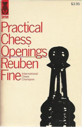Practical Chess Openings (067914031X) by Reuben Fine