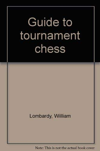 Guide to tournament chess: William Lombardy