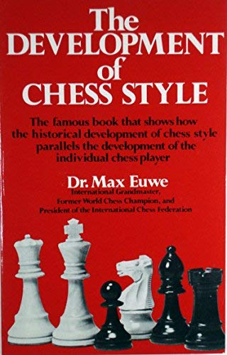 The Development of Chess Style: Euwe, Max