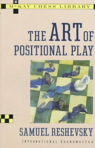 Art of Positional Play: Samuel Reshevsky
