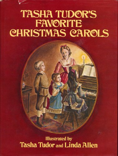 TASHA TUDOR'S FAVORITE CHRISTMAS CAROLS.: Tudor, Tasha and Linda Allen.