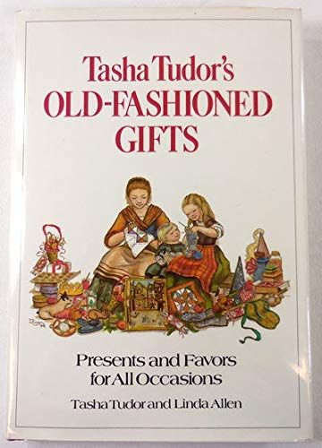 Tasha Tudor's Old-Fashioned Gifts: Presents and Favors for All Occasions (9780679209812) by Tasha Tudor; Linda Allen