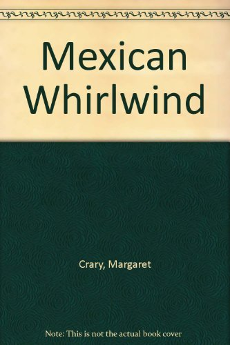 Mexican Whirlwind: Crary, Margaret