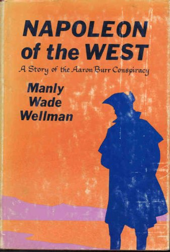 9780679240587: Napoleon of the West: A Story of the Aaron Burr Conspiracy.