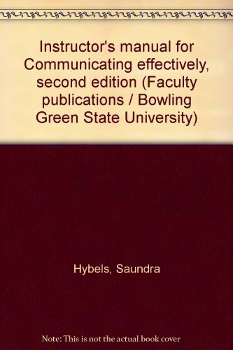 Instructor's manual for Communicating effectively, second edition: Hybels, Saundra