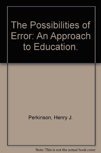 9780679301677: The Possibilities of Error: An Approach to Education
