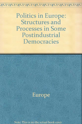 9780679301691: Politics in Europe: structures and processes in some postindustrial democracies (Comparative studies of political life)