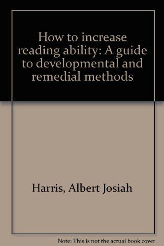 How to increase reading ability: A guide: Harris, Albert Josiah