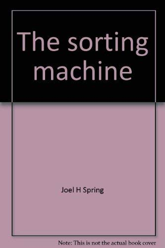 The sorting machine: National educational policy since 1945 (Educational policy, planning, and ...