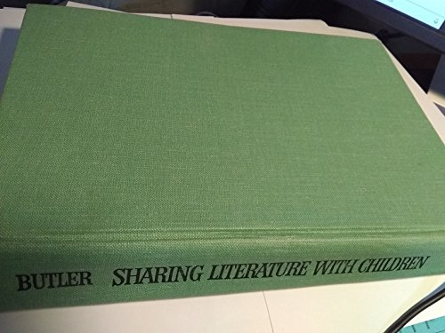 Sharing Literature with Children : A Thematic Anthology: Butler, Francelia