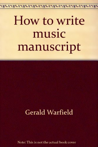 9780679303329: How to write music manuscript (in pencil): A workbook in the basics of music notation (McKay music series)