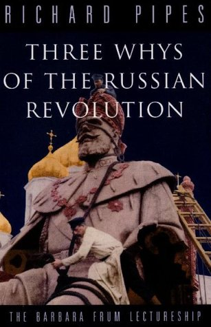 9780679307938: Three Whys Of The Russian Revolution (The Barbara Frum Lectureship)