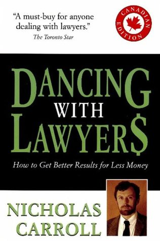 Dancing With Lawyers : How to Get Better Results for Less Money: Nicholas Carroll