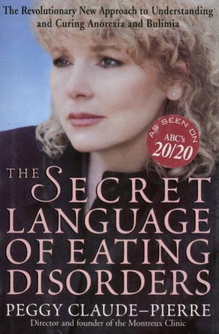 9780679308744: Secret Language of Eating Disorders: The Revolutionary New Approach to Understanding and Curing Anorexia and Bulimia