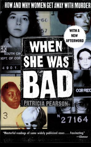 9780679309628: When She Was Bad : How And Why Women Get Away With Murder