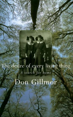 9780679309772: The Desire of Every Living Thing: A Search for Home