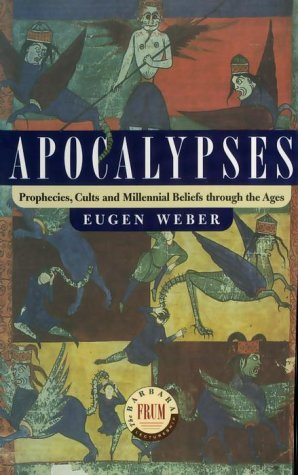 9780679309840: Apocalypses : Prophecies, Cults and Millennial Beliefs Through the Ages