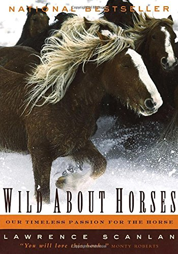 9780679310051: Wild About Horses: Our Timeless Passion for the Horse