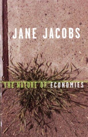 The Nature of Economies: Jacobs, Jane