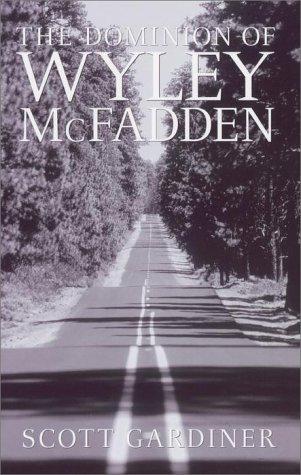 The Dominion of Wyley McFadden: Scott Gardiner