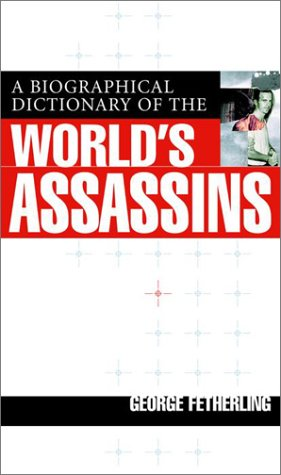 9780679310518: A Biographical Dictionary Of The World's Assassins
