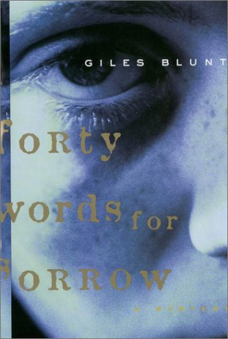 Forty Words for Sorrow ***SIGNED 1st CANADIAN EDITION***: Giles Blunt