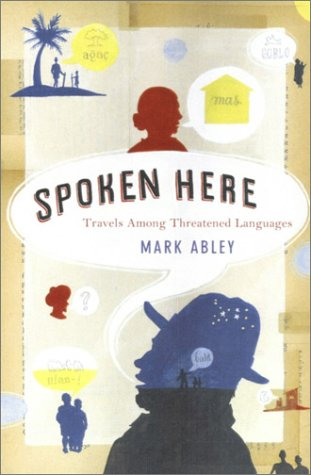 9780679311010: Spoken Here: Travels Among Threatened Languagues