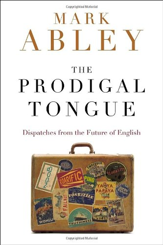 9780679311027: The Prodigal Tongue: Dispatches from the Future of English