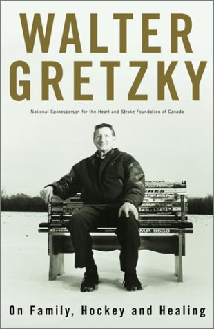Walter Gretzky : On Family, Hockey and Healing [SIGNED]: Walter Gretzky