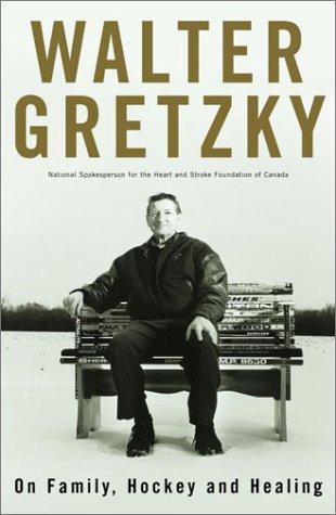 9780679311140: Walter Gretzky: On Family, Hockey and Healing