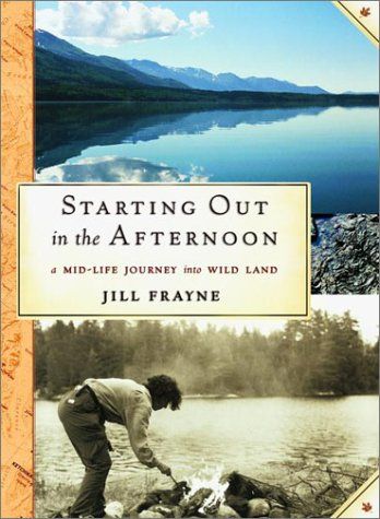 9780679311195: Starting Out in the Afternoon: A Mid-Life Journey into Wild Land