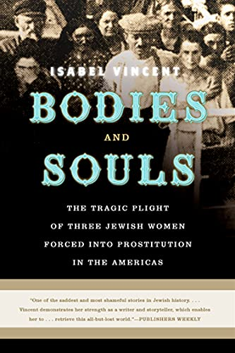 9780679311638: Bodies and Souls: The Tragic Plight of Three Jewish Women Forced into Prostitution in the Americas
