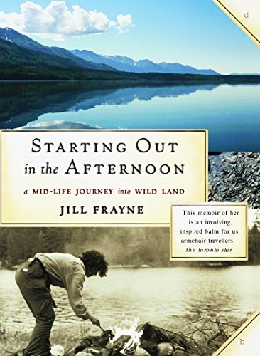 9780679311881: Starting Out In the Afternoon: A Mid-Life Journey into Wild Land