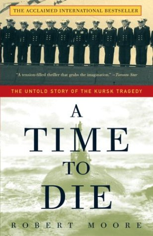 9780679312031: A Time to Die: The Untold Story of the Kursk Tragedy